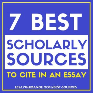 Seven Best Scholarly Sources to Cite in an Essay