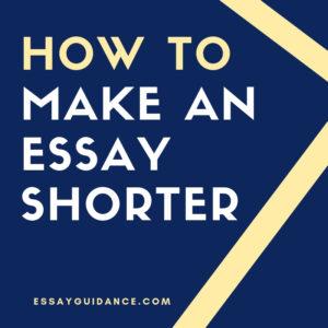 How to make an essay shorter