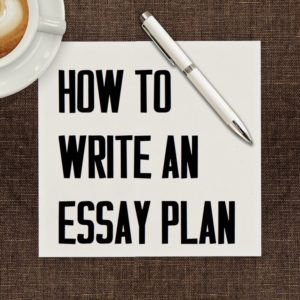 How to write an Essay Plan