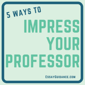 Here's 5 ways you can get on your professor's good side