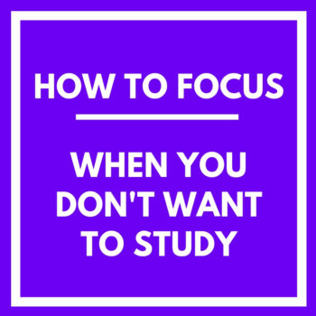 How to focus when you don't want to study
