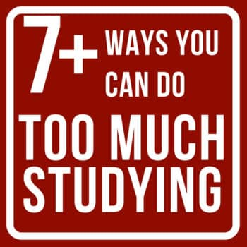 ways you can do too much studying