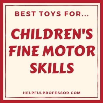 best toys for fine motor skills development